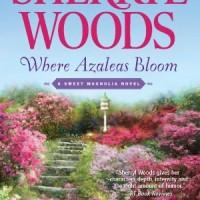 Where Azaleas Bloom, by Sherryl Woods (review)