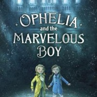 Ophelia and the Marvelous Boy, by Karen Foxlee