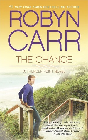 The Chance (Thunder Point), by Robyn Carr (early review)