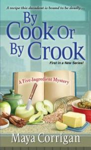 Corrigan-Maya_Five-Ingredient-Mystery-01_ByCookOrByCrook