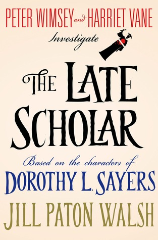 The Late Scholar (Lord Peter Wimsey) by Jill Paton Walsh