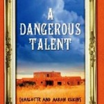 A Dangerous Talent by Charlotte & Aaron Elkins