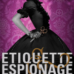 Carriger_FinishingSchool-01_Etiquette&Espionage