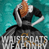Waistcoats & Weaponry, by Gail Carriger