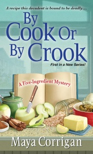 Corrigan-Maya_Five-Ingredient-Mystery-01_ByCookOrByCrook_LARGE