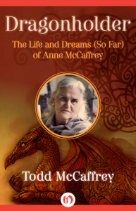 Dragonholder (a biography of Anne McCaffrey)