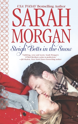 Sleigh Bells in the Snow (Sarah Morgan)