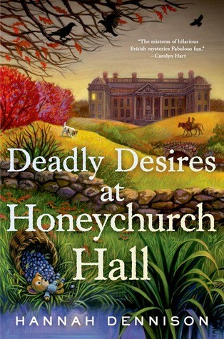 Deadly Desires at Honeychurch Hall, by Hannah Dennison