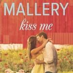 Kiss Me (Susan Mallery)