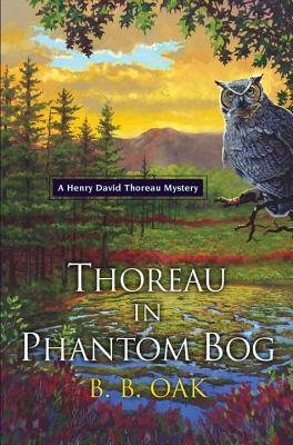 Thoreau in Phantom Bog (B. B. Oak) – review & giveaway!