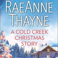 A Cold Creek Christmas Story (RaeAnne Thayne)