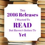ttt-2016-releases-i-didnt-get-to