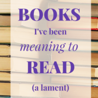Books I've Been Meaning to Read (A Lament)