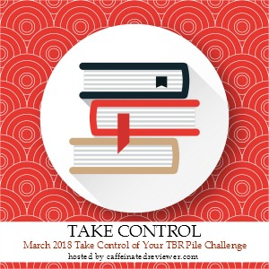 Take Control of Your TBR Pile Challenge (March 2018)
