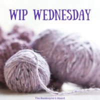 WIP Wednesday – 4/18/2018