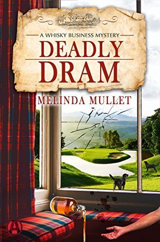 Tour Review: Deadly Dram by Melinda Mullet, with guest post and giveaway