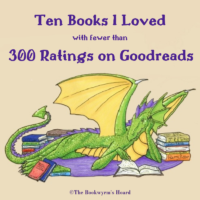Ten Books I Loved with Fewer than 300 Ratings on Goodreads